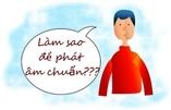 Học tiếng trung Phát âm tiếng Trung - Học cách phát âm chuẩn